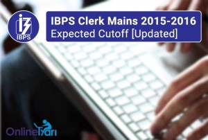 IBPS Clerk Mains Sectional and State-Wise Cutoff (Revised)