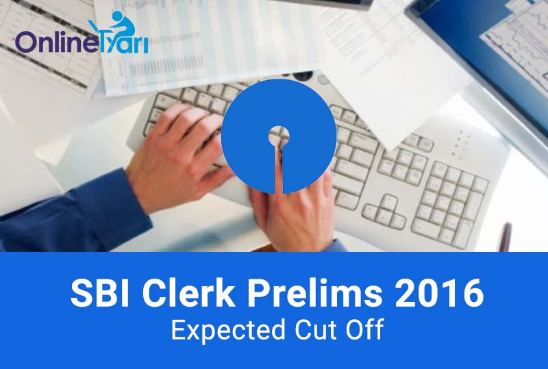 Expected SBI Clerk Cut Off 2016 Prelims Exam