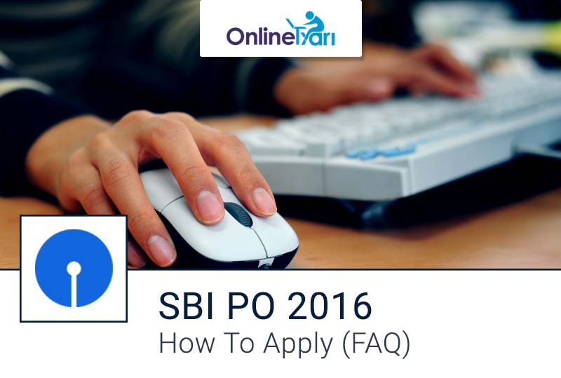 Frequently Asked Questions on SBI PO Application Form