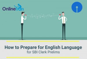 How to Prepare for English Language for SBI Clerk Prelims