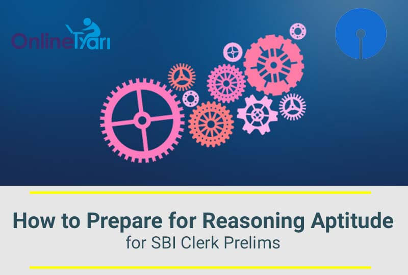 How to Prepare for Reasoning Ability for SBI Clerk Prelims