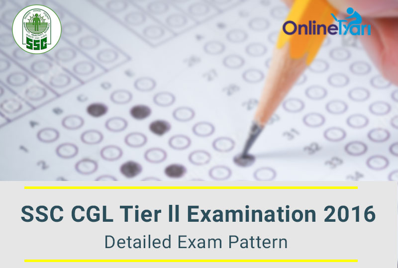 SSC CGL Tier 2 Syllabus & Exam Pattern 2016