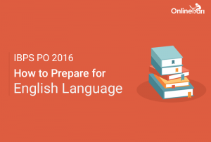 Preparation Tips to Crack IBPS PO Prelims English Language Section