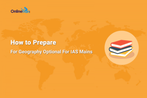 How to Prepare for Geography Optional for IAS Mains