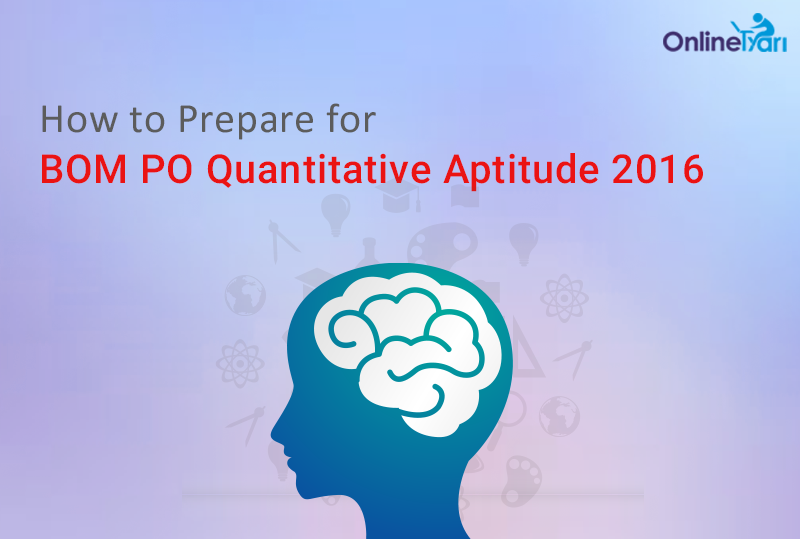How to Prepare for BOM PO Quantitative Aptitude 2016