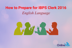 How-to-Prepare-for-IBPS-Clerk-English-Language-2016