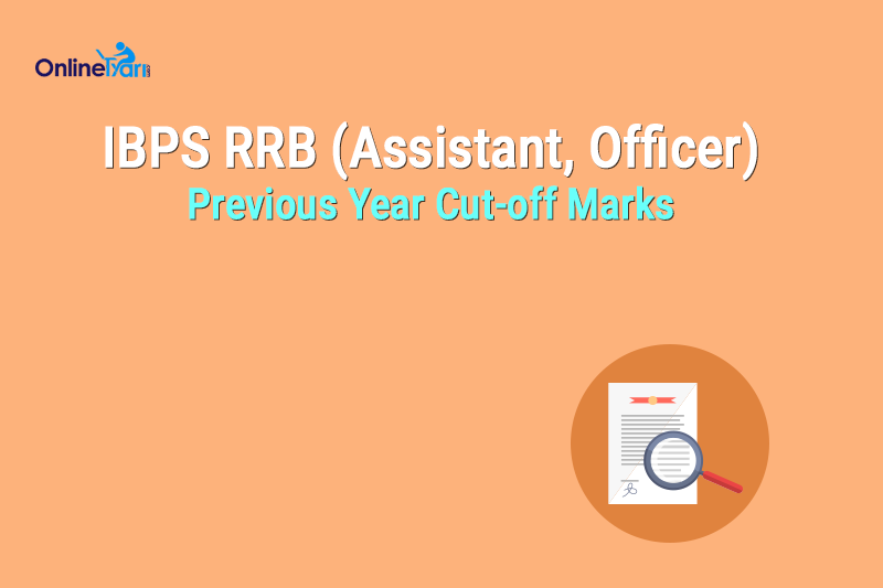 IBPS RRB Previous Year Cut-off Marks (Assistant, Officer)