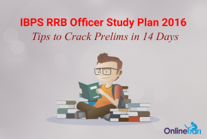IBPS RRB Officer Study Plan 2016: Tips to Crack Prelims in 14 Days