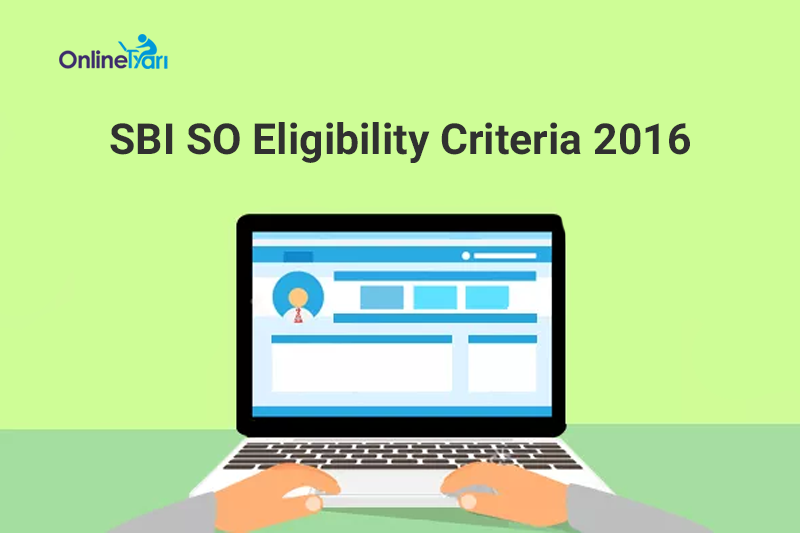 SBI-SO-Eligibility-Criteria-2016-Specialist-Officer-Recruitment