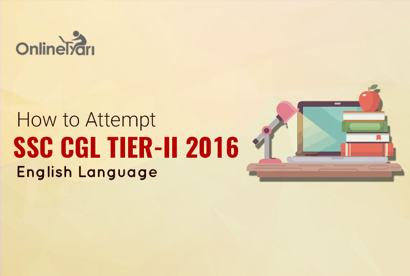 How to Attempt SSC CGL Tier 2 English Language Exam