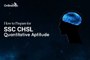 How to Prepare for SSC CHSL Quantitative Aptitude