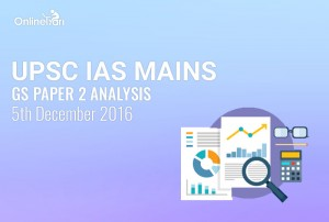 UPSC IAS Mains GS Paper 2 Analysis: 5th December 2016