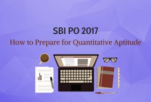 How to Prepare for SBI PO Quantitative Aptitude Section 2017
