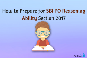 How to Prepare for SBI PO Reasoning Ability Section 2017