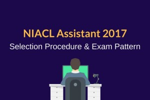 NIACL Assistant Exam Pattern, Selection Procedure 2017