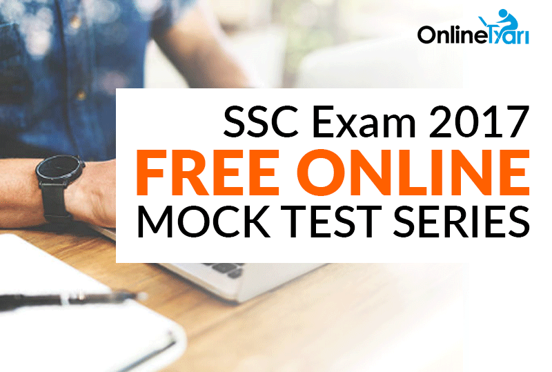 SSC Exam 2017: Free Online Mock Test Series, Practice Paper