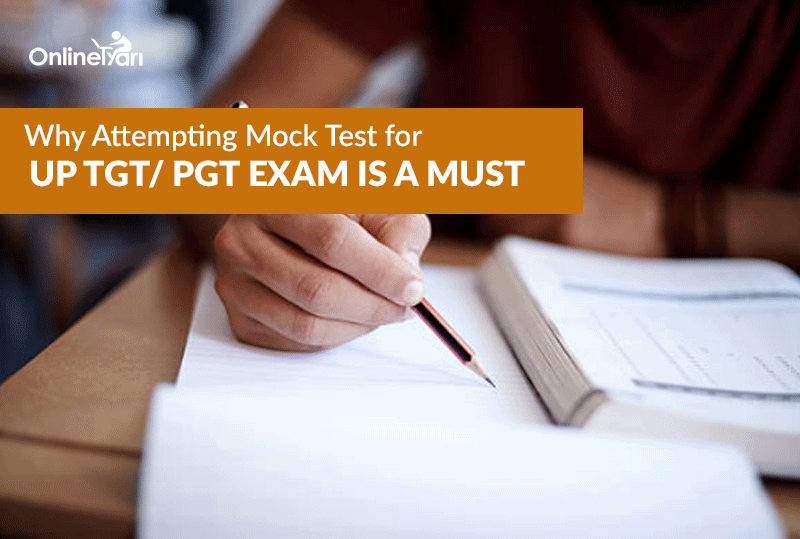 Why Attempting Mock Test for UP TGT/ PGT Exam is a Must?