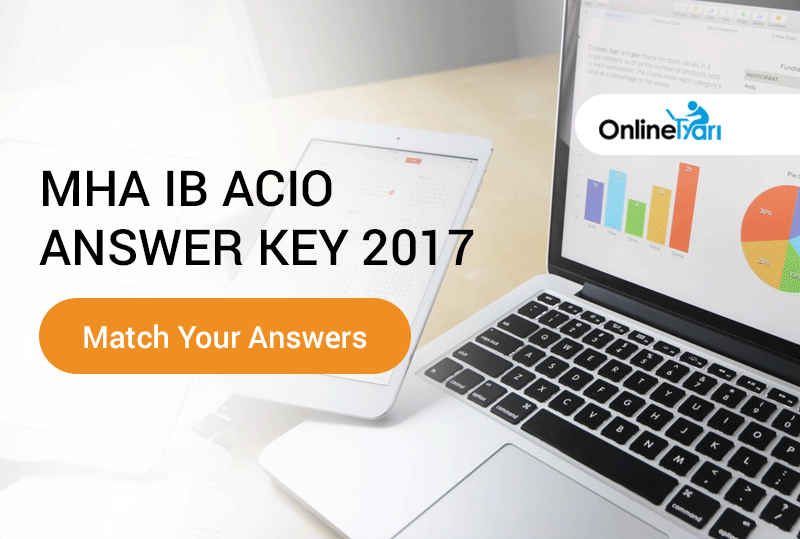 MHA IB ACIO Answer Key 2017: Match Your Answers