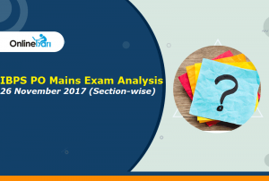 IBPS PO Mains Exam Analysis 2017 (Section-wise): 26 November
