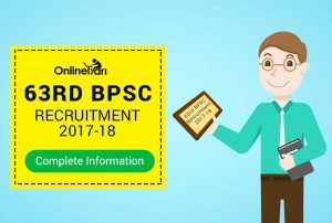 63rd BPSC Recruitment 2017: Eligibility, Selection Procedure, Important Dates