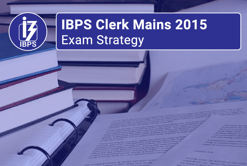 IBPS-Clerk-Mains-Exam-Strategy-2015