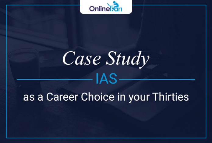 Case Study IAS as a Career Choice in your Thirties