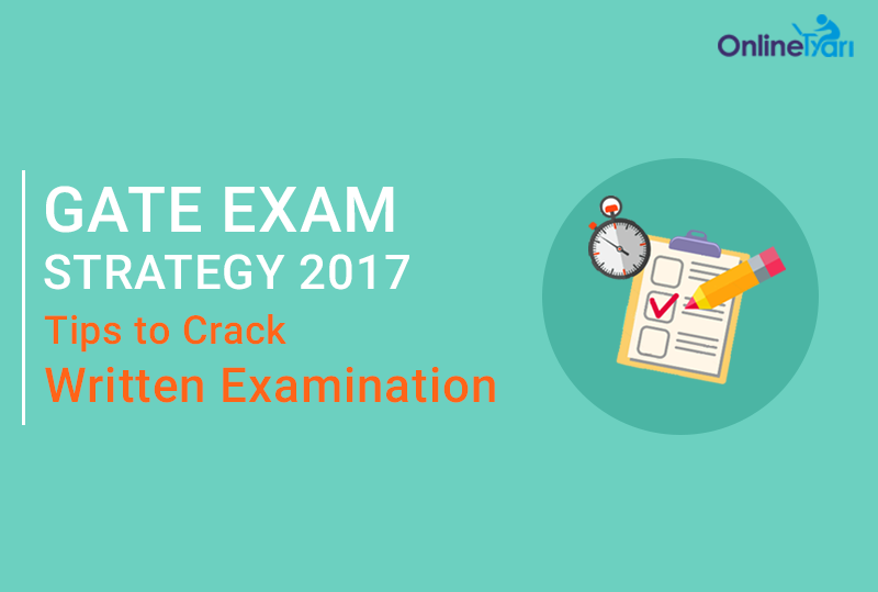 GATE Exam Strategy 2017 Tips to Crack Written Examination OnlineTyari