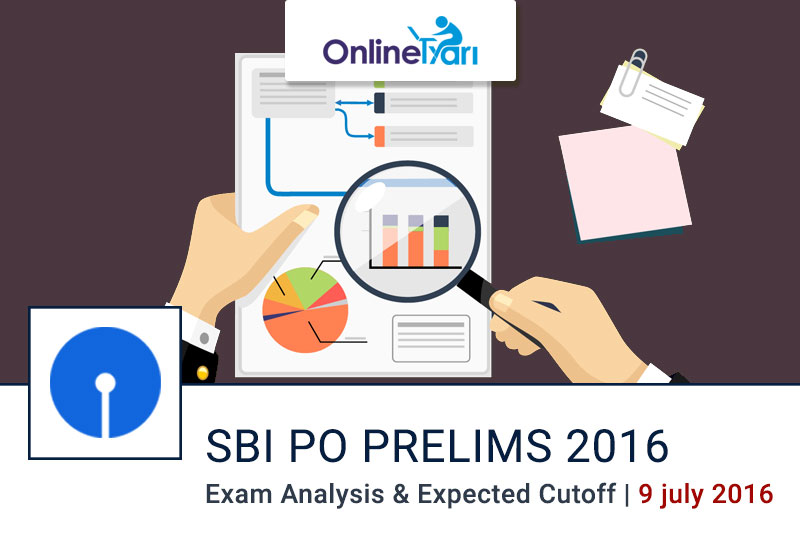 SBI PO Exam Analysis for Prelims Examination 9 July 2016