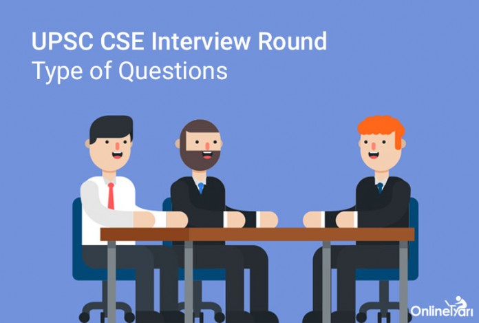 Various Types of Questions asked in UPSC CSE Interview