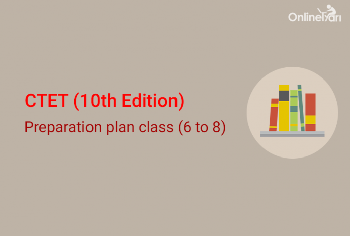 CTET Study Plan 2016 for Classes VI to VIII
