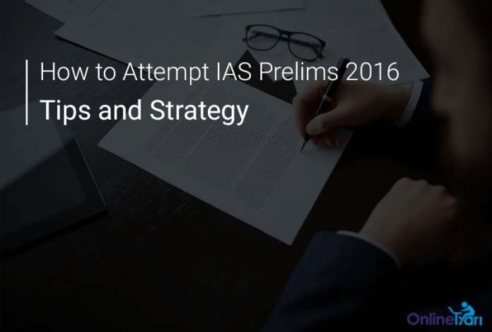 How to Attempt IAS Prelims 2016: Tips and Strategy