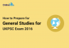 How to Prepare for General Studies for UKPSC Exam 2016