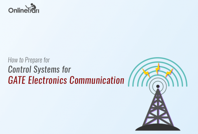 How to Prepare for Control Systems for GATE Electronics Communication
