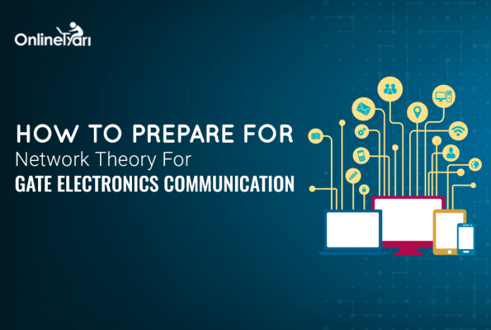 How to Prepare for Network Theory for GATE Electronics Communication
