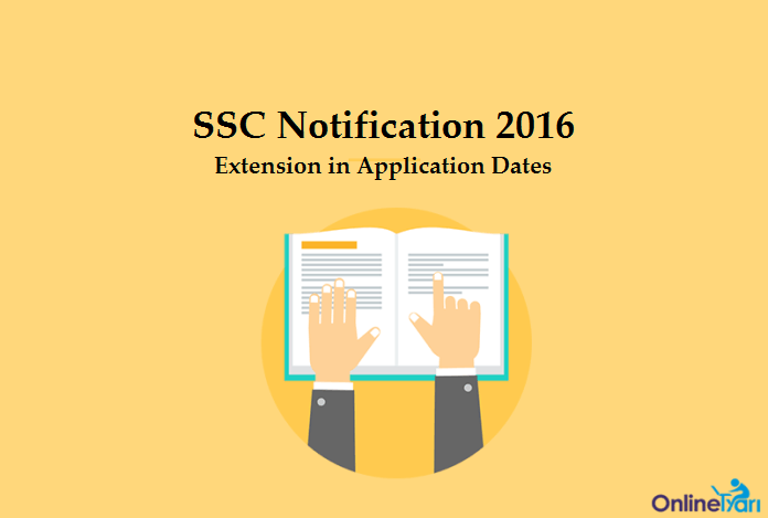 SSC Notification 2016: Extension Notice for JE, CHSL, Constable