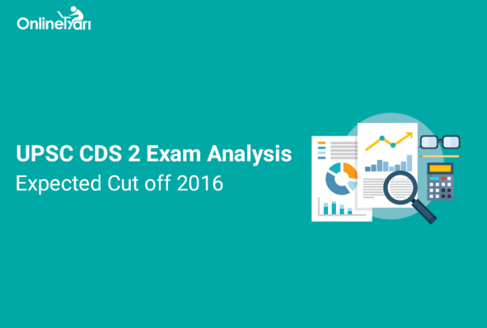 UPSC CDS 2 Exam Analysis, Expected Cut off 2016