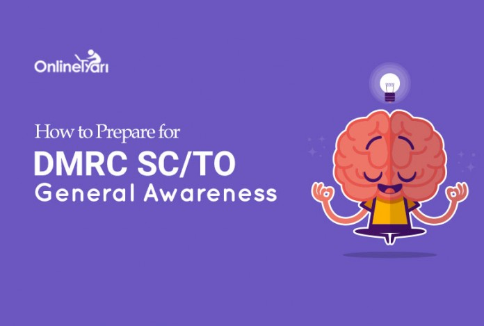 How to Prepare for DMRC SC/ TO General Awareness