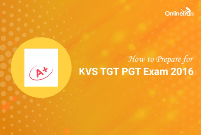 How to Prepare for KVS TGT/ PGT Examination 2016
