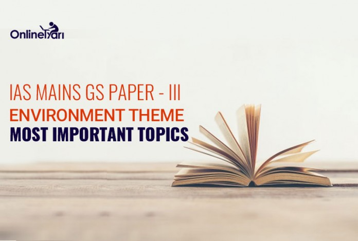 IAS Mains GS Paper 3 Environment Theme Most Important Topics