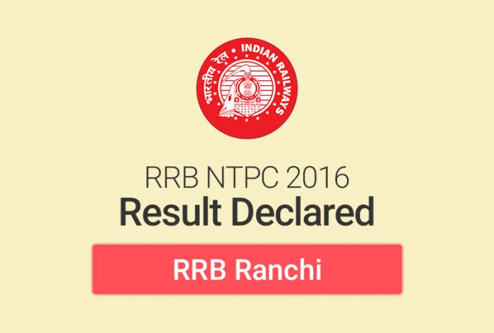 RRB NTPC Result 2016 for Ranchi: Check Merit List