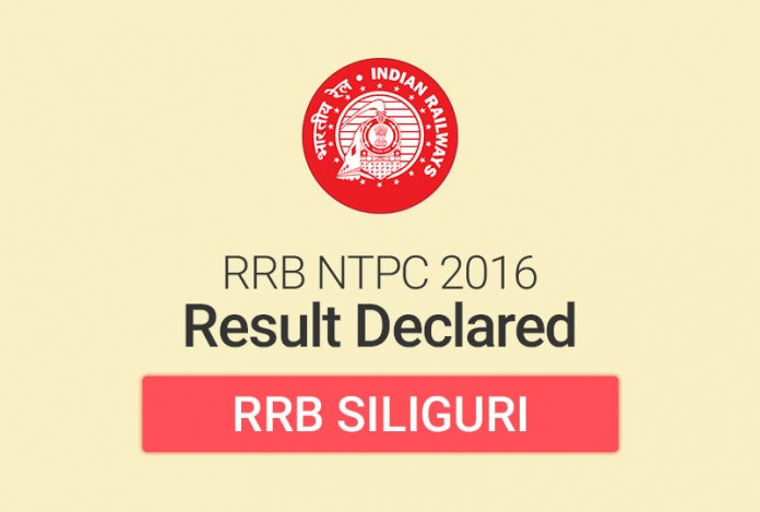 RRB NTPC Result 2016 for Siliguri: Check Merit List