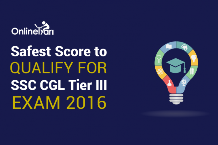 Safest Score to Qualify for SSC CGL Tier III Exam 2016