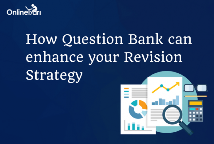 How Question Bank can Enhance your Revision Strategy