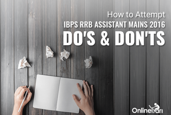 How to Attempt IBPS RRB Assistant Mains 2016: Do's & Don'ts
