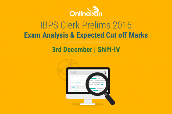 IBPS Clerk Exam Analysis, Prelims Cut off: 3 December 2016 (Shift 4)