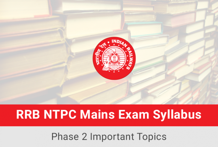 RRB NTPC Mains Exam Syllabus: Phase 2 Important Topics