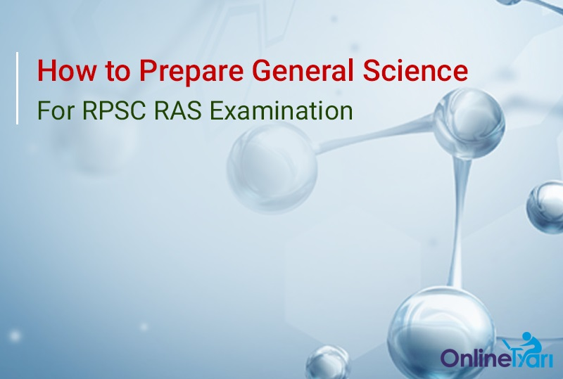How to Prepare for General Science in RPSC RAS Prelims 2016