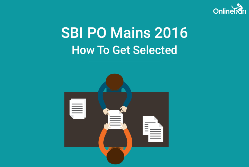 How to Crack SBI PO Mains 2016: Preparation Tips & Strategy