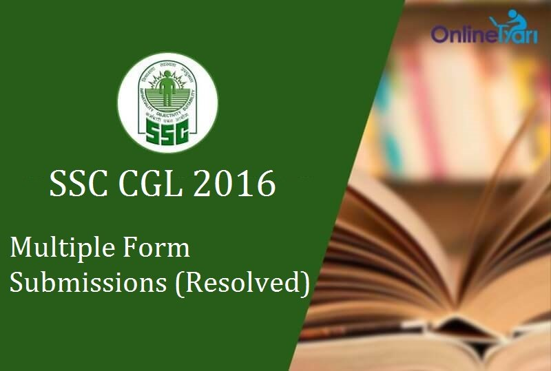 SSC CGL Submission of Multiple Applications (Resolved)
