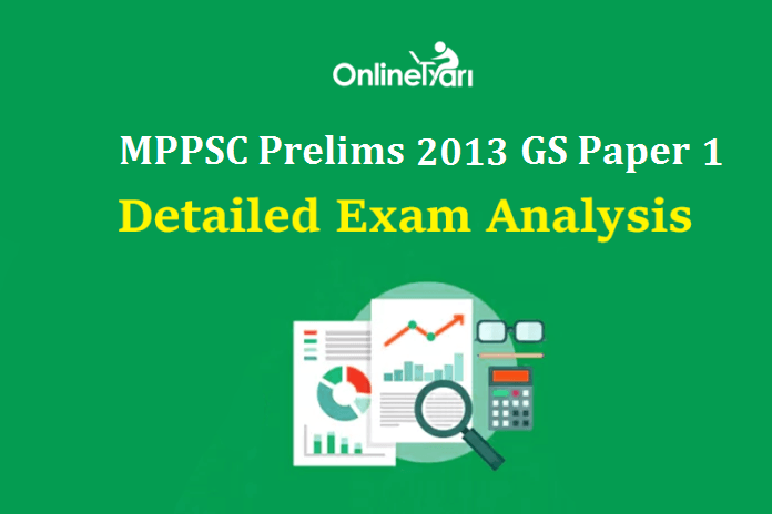 MPPSC Prelims 2013: General Studies Paper 1 Detailed Analysis